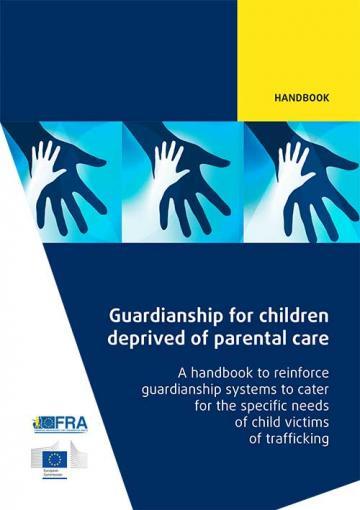Vormundschaft für Kinder, die nicht unter elterlicher Sorge stehen – Handbuch zur Stärkung der Vormundschaftsregelungen im Hinblick auf die besonderen Bedürfnisse von Kindern, die Opfer von Menschenhandel sind