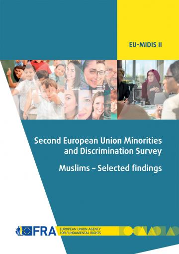 Second European Union Minorities and Discrimination Survey (EU-MIDIS II) Muslims – Selected findings