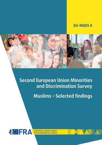 EU-MIDIS II – Deuxième enquête de l'Union européenne sur les minorités et la discrimination – Les musulmans – Sélection de résultats