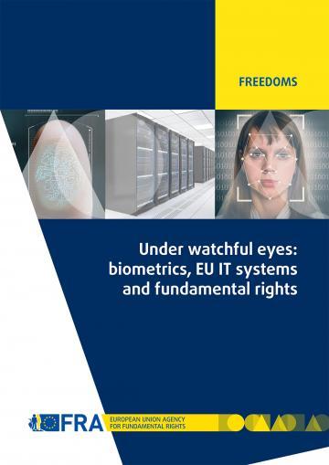 Under watchful eyes – biometrics, EU IT-systems and fundamental rights