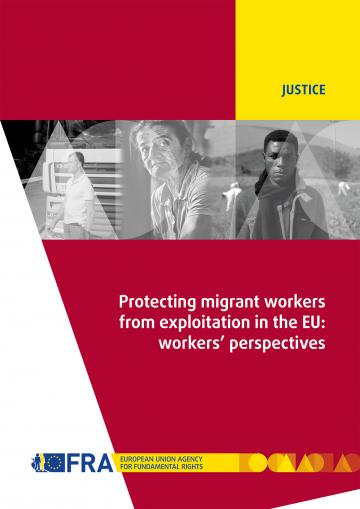 Protecting migrant workers from exploitation in the EU: workers' perspectives