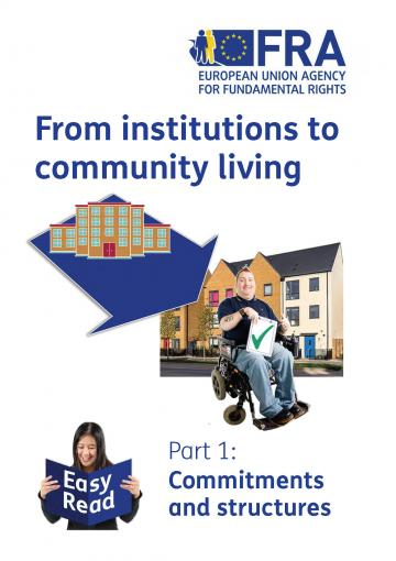 From institutions to community living - Part I: commitments and structures (Easy read)