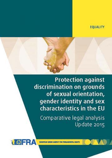Schutz vor Diskriminierung aufgrund der sexuellen Ausrichtung, der Geschlechtsidentität sowie der Geschlechtsmerkmale in der EU – Vergleichende rechtliche Analyse - Aktualisierung 2015