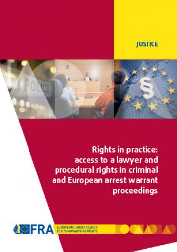 Rights in practice: access to a lawyer and procedural rights in criminal and European arrest warrant proceedings