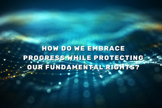 How do we embrace progress while protecting our fundamental rights?