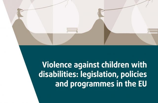 Violence against children with disabilities: legislation, policies and programmes in the EU