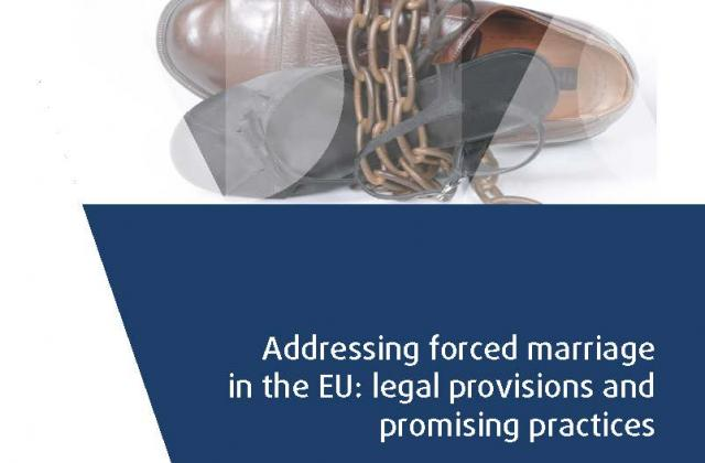 Addressing forced marriage in the EU: legal provisions and promising practices