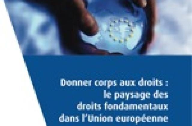 Donner corps aux droits : le paysage des droits fondamentaux dans l'Union européenne