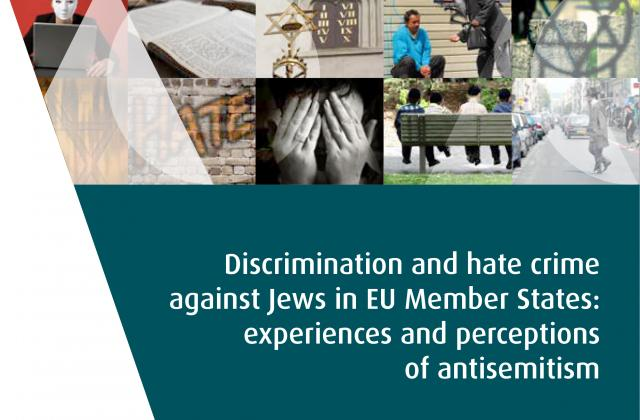 Discrimination and hate crime against Jews in EU Member States: experiences and perceptions of antisemitism