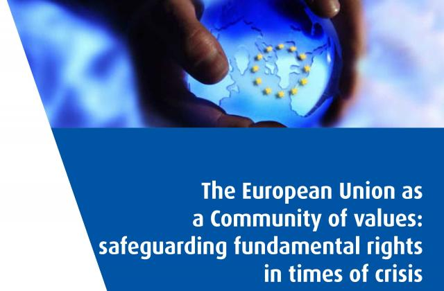 The European Union as a Community of values: safeguarding fundamental rights in times of crisis