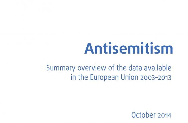 Antisemitism Summary overview of the situation in the European Union 2003-2013