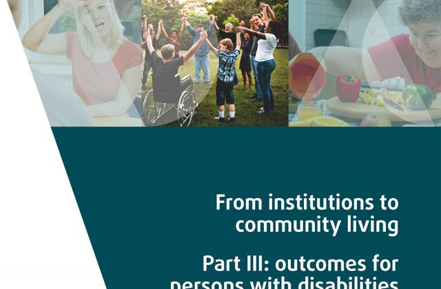 From institutions to community living - Part III: outcomes for persons with disabilities