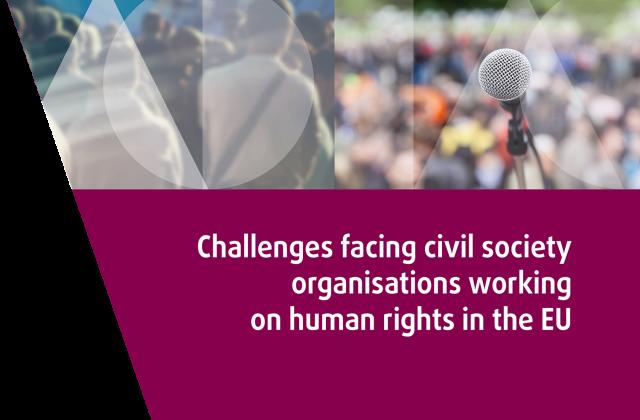 Herausforderungen für zivilgesellschaftliche Organisationen, die im Bereich Menschenrechte in der EU tätig sind