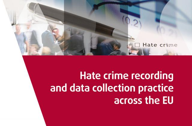 Hate crime recording and data collection practice across the EU