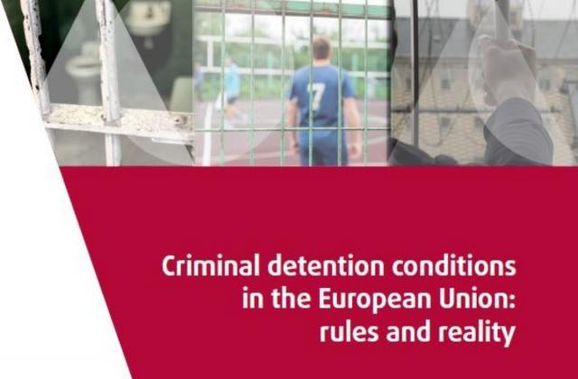 Criminal detention conditions in the European Union: rules and reality