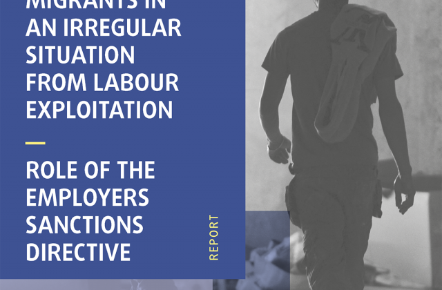 Protecting migrants in an irregular situation from labour exploitation – Role of the Employers Sanctions Directive