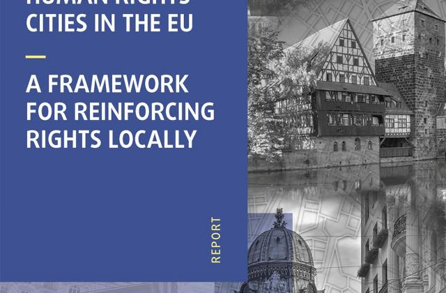 Human rights cities in the EU: a framework for reinforcing rights locally