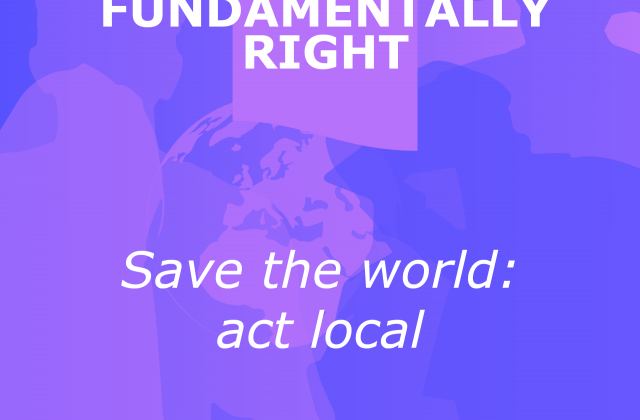 Save the world - act local