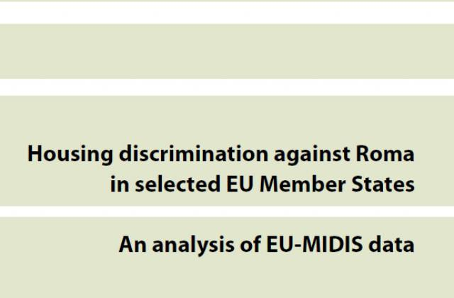 Housing discrimination against Roma in selected EU Member States - An analysis of EU-MIDIS data