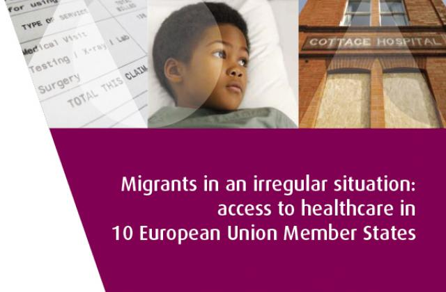 Migrants in an irregular situation: access to healthcare in 10 European Union Member States
