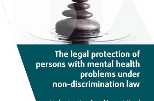 La protection juridique des personnes souffrant de troubles mentaux en vertu de la législation en matière de non-discrimination