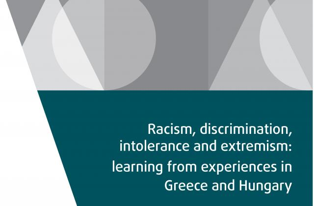 Racism, discrimination, intolerance and extremism: learning from experiences in Greece and Hungary